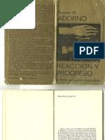 ADORNO, Theodor - Reacción y progreso (no libro completo).pdf