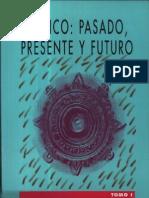 21.Mexico,Pasado, Presente y Futuro,Tomo I.varios Autores