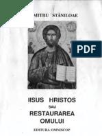 Hristologie, Dumitru Staniloae, Iisus Hristos Sau Restaurarea Omului