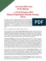 Fiera Casa dolce casa XVII edizione. dal 22 al 25 marzo 2013. Palazzo Esposizioni, Piazzale Europa, Pavia