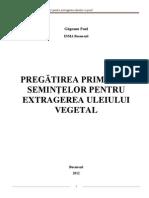 pregatirea primara a semintelor pentru extragerea uleiului vegetal.pdf