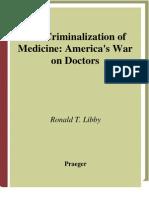 The criminalization of medicine-America's war on doctors