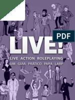 LIVE! Live Action Roleplaying, um guia prático para larp
