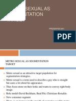 Metrosexual ( Segmentation and Targeting)