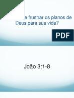 Quem Pode Frustrar Os Planos de Deus