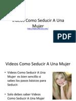 Videos Como Seducir A Una Mujer .pptx