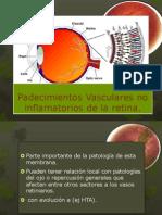 Padecimientos Vasculares No Inflamatorios de La Retina
