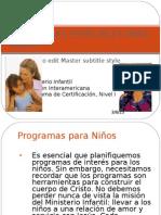 3) Programas especiales para niños