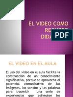 El video como recurso didáctico
