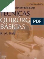 Kirk R M - Tecnicas Quirurgicas Basicas (5ed)
