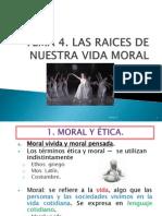Copia de Tema 4. Las raíces de nuestra vida moral..pptx
