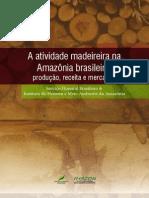 A Atividade Madeireira Na Amazonia Brasileira