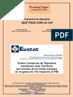 Economía de Gipuzkoa. QUÉ PASA CON LA I+D (Es) Economy in Gipuzkoa. WHAT´S THE MATTER WITH R+D (Es) Gipuzkoako Ekonomia. ZER GERTATZEN ARI DA I+G-REKIN (Es)
