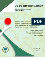 Cuaderno 12. Análisis de las características demográficas, sociales,económicas y de la vivienda de la región de servicio dela Universidad de Puerto Rico en Cayey:1980 al 2000