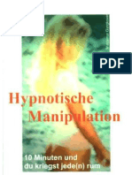 Hypnotische Manipulation - 10 Minuten Und Du Kriegst Jede(n) Rum
