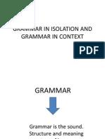 Grammar in Isolation and Grammar in Context