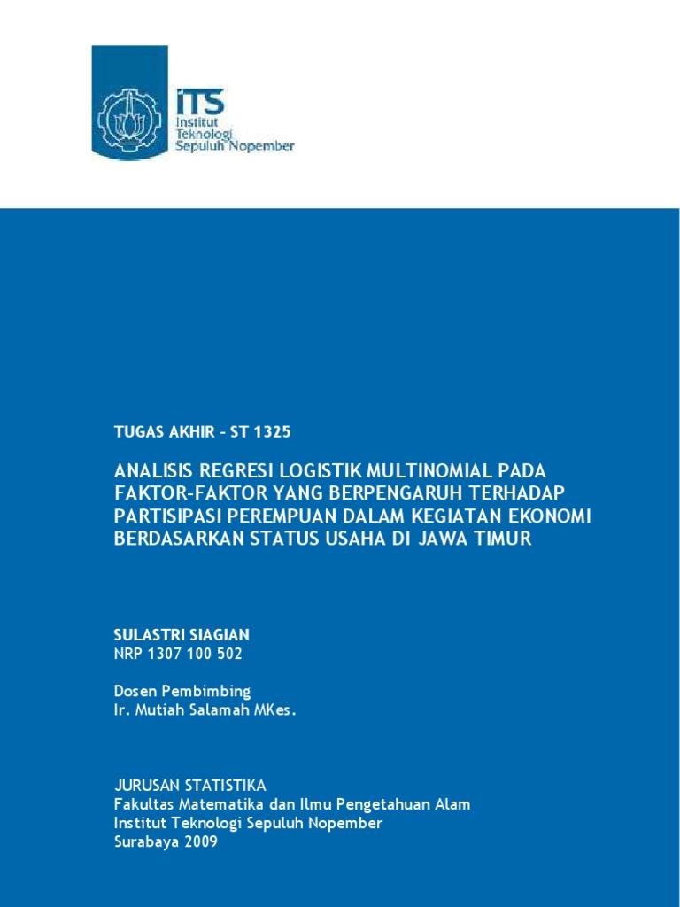 Analisis Regresi Logistik Multinomial Pada Faktor Faktor Yang Berpengaruh Terhadap Partisipasi Perempuan Dalam Kegiatan Ekonomi Berdasarkan Status