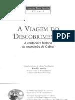 A Viagem Do Descobrimento - Eduardo Bueno