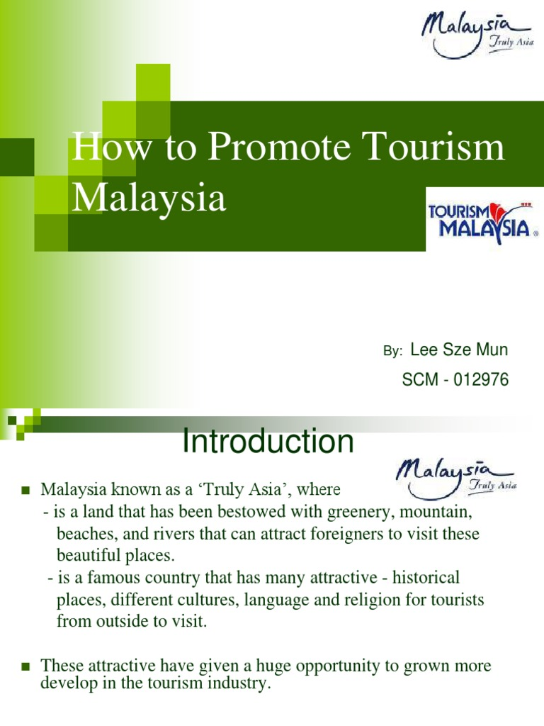 promoting tourism in malaysia essay As we malaysia is one of the can country tourism has own attractive such as essay, language and religion so, its no wonder malaysia is known as 'truly promote for having help lot of interesting places to be visited by tourists from outside.