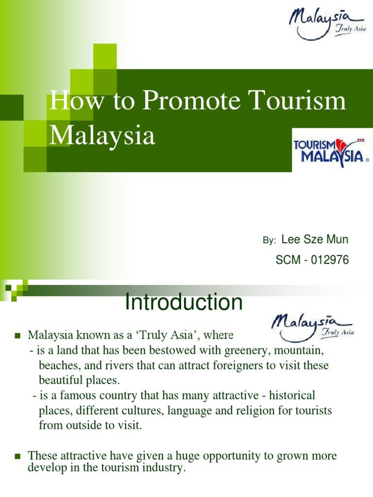 Ways to promote tourism in malaysia essays