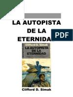Simak, Clifford D - La Autopista de La Eternidad