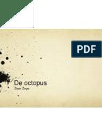 de octopus door zoye