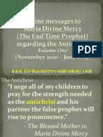 Divine Messages to Maria Divine Mercy regarding the Antichrist - Volume One (November 2010 - June 2013)