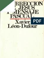 Leon Dufour, Xavier - Resurreccion de Jesus y Mensaje Pascual