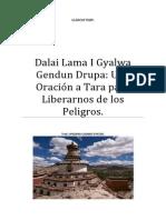Dalai Lama I Gyalwa Gendun Drupa Una Oración a Tara para Librarnos de los Pligros.
