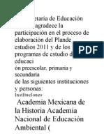 La Secretaría de Educación Pública agradece la participación en el proceso de elaboración del Plande estudios 2011 y de los programas de estudio de educaci