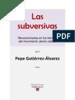 Las Subversivas Revolucionarias en Los Tiempos Del Movimiento Obrero Clasico