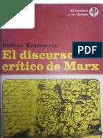 El Discuros Critico de Marx Legible y Completo de Bolivar Echeverria