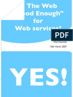 "Is the Web ""Good Enough"" for Web Services?"