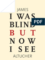 i Was Blind but Now i See by James Altucher