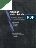 102708458 Argucias de La Historia Siglo XIX Cultura y America Latina Mauricio Tenorio Trillo