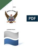 ESCUDO Y LA BANDERA DE LA POLICÍA NACIONAL