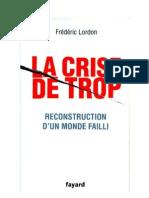 La crise de trop - Frédéric Lordon.doc