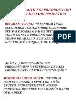 JOSEPH SMITH FOI PREORDENADO A SEU CHAMADO PROFÉTICO