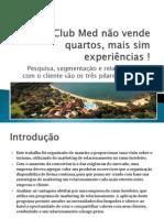Club Med não vende quartos, mais sim experiências