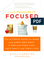 From Frazzled To Focused - The Ultimate Guide For Moms who want to reclaim their time, their space and their lives.