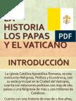 La Historia, Los Papas y El Vaticano