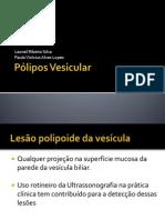 Pólipos vesiculares e lesoes das vias biliares extra-hepática