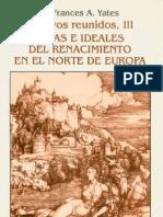 33627776 Frances Yates 1993 Ensayos Reunidos III Ideas e Ideales Del Renacimiento en El Norte de Europa Tomas Seovia Trad