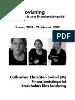 Bokslut Catharina Elmsäter-Svärd, mars 2008-februari 2009