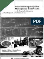 2005-UNA MIRADA COMUNICACIONAL A LA PARTICIPACIÓN CIUDADANA EN LA MUNICIPALIDAD DE RIO CUARTO. EL CONSEJO CONSULTIVO DE DESARROLLO INTEGRAL DE LA FAMILIA (CCF). UNA ANALISIS DE CASO