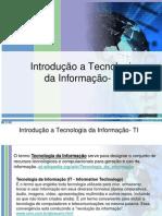 2IntroduoaTecnologiadaInformaoTI-090221065427-phpapp01.pptx