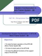 CpE194 Prelim Lab Lecture 1 - Development System Familiarization in MTS-88 Micro-Trainer System - 88