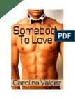 Carolina Valdez - Somebody to Love