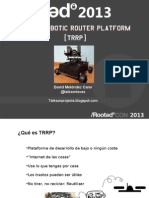Trash Robotic Router Platform (TRRP)[RootedCON 2013]