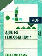 Que Es La Teologia Hoy - Jurgen Moltmann